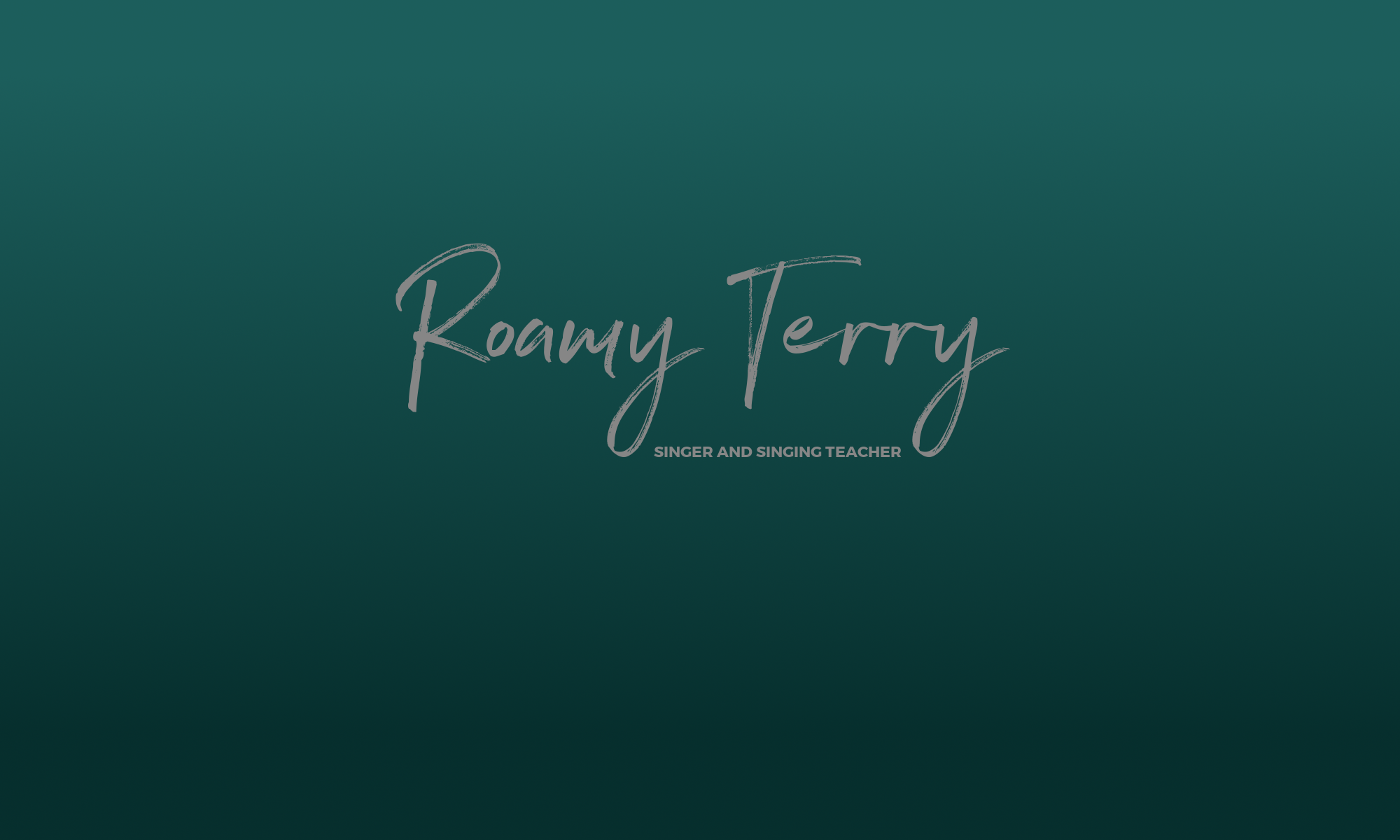 Roamy Terry - Singer and Singing Teacher